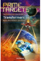 Prime Targets: The Unauthorized Guide to Transformers, Beast Wars and Beast Machines