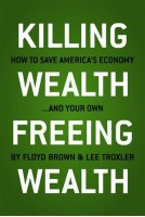 Killing Wealth, Freeing Wealth