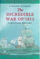 The Incredible War of 1812