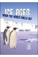 Ice Ages:When The World Chills Out