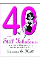 40 and Still Fabulous