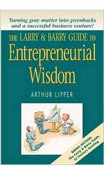 The Larry & Barry Guide to Entrepreneurial Wisdom