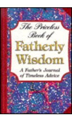 Priceless Book of Father's Wisdom, The