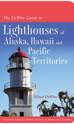 The DeWire Guide to Lighthouses of Alaska, Hawaii, and the U.S. Pacific Territories