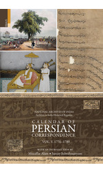 Calendar of Persian Correspondence With and Introduction by Muzaffar Alam and Sanjay Subrahmanyam, Volume V: 1776-1780