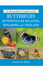 A Naturalist's Guide to the Butterflies of Peninsular Malaysia, Singapore & Thailand