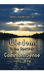 Wisdom is the Answer-Common Sense is the Way