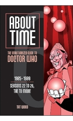About Time 6: The Unauthorized Guide to Doctor Who (Seasons 22 to 26, the TV Movie)