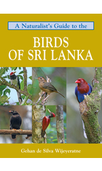 A Naturalist's Guide to the Birds of Sri Lanka