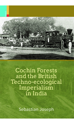 Cochin Forests and the British Techno-ecological Imperialism in India
