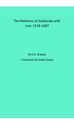 The Relations of Golkonda with Iran: 1518-1687