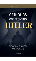 Catholics Confronting Hitler