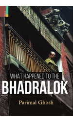 What Happened to the Bhadralok?