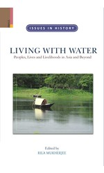 Living with Water: Peoples, Lives and Livelihoods in Asia and Beyond